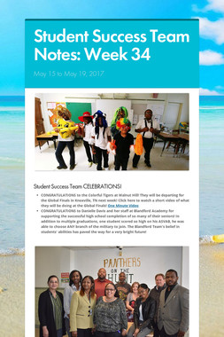 Student Success Team Notes: Week 34