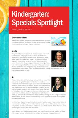 Kindergarten:    Specials Spotlight