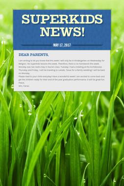 SUPERKIDS NEWS!