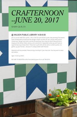CRAFTERNOON--JUNE 20, 2017