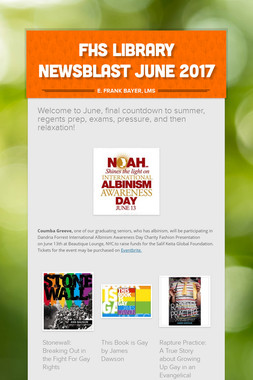 FHS LIBRARY NEWSBLAST JUNE 2017