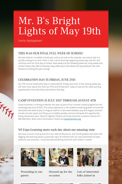Mr. B's Bright Lights of May 19th