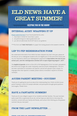 ELD News: Have a GREAT Summer!