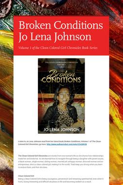 Broken Conditions  Jo Lena Johnson