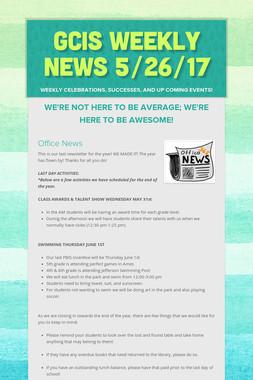 GCIS Weekly News 5/26/17
