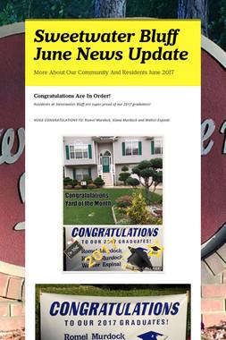 Sweetwater Bluff June News Update