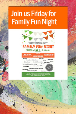 Join us Friday for Family Fun Night