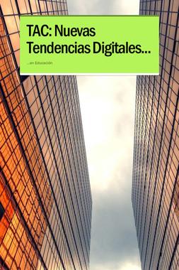 TAC: Nuevas Tendencias Digitales...