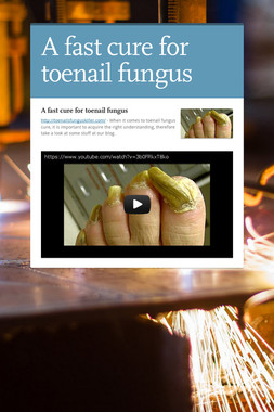 A fast cure for toenail fungus