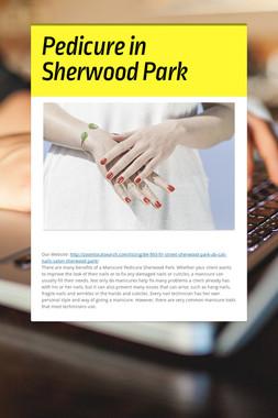 Pedicure in Sherwood Park