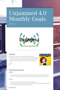Unjammed 4.0 Monthly Goals
