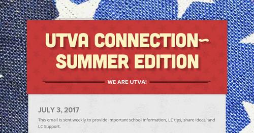 UTVA Connection~ Summer Edition