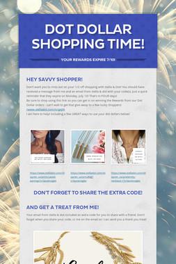 Dot Dollar Shopping Time!