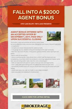 Fall into a $2000  Agent Bonus