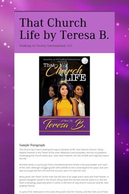 That Church Life by Teresa B.
