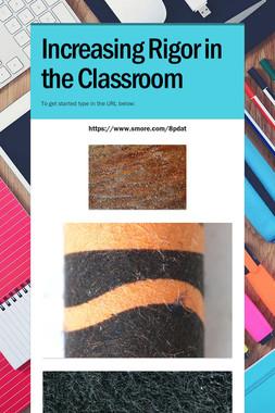 Increasing Rigor in the Classroom