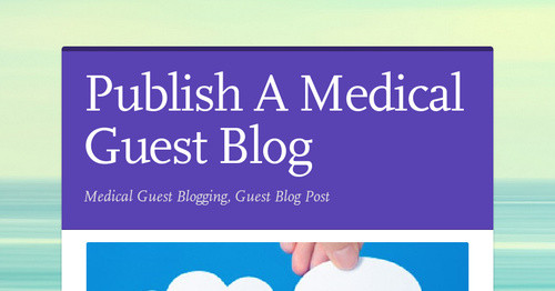 Publish A Medical Guest Blog | Smore Newsletters for Business