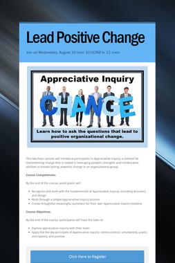 Lead Positve Change
