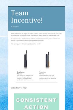 Team Incentive!