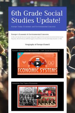 6th Grade Social Studies Update!