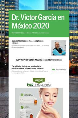 Dr. Victor García en México 2020