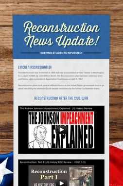Reconstruction News Update!