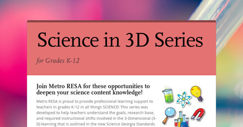 Science In 3d Series Smore Newsletters For Education