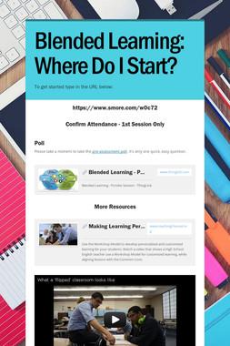 Blended Learning: Where Do I Start?