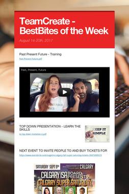 TeamCreate - BestBites of the Week