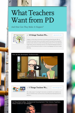 What Teachers Want from PD