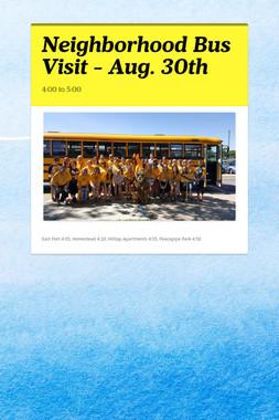 Neighborhood Bus Visit - Aug. 30th