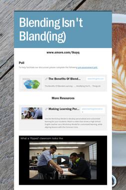 Blending Isn't Bland(ing)