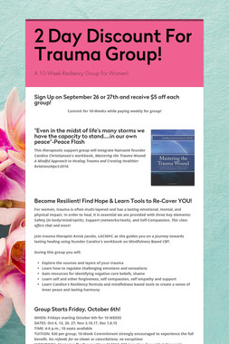 2 Day Discount For Trauma Group!