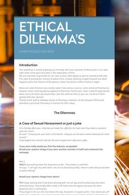 ETHICAL DILEMMA'S
