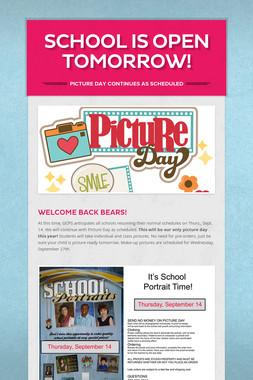 School is Open Tomorrow!