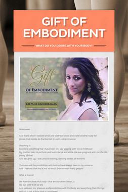 Gift of Embodiment