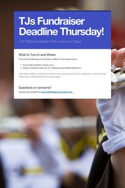 TJs Fundraiser Deadline Thursday!
