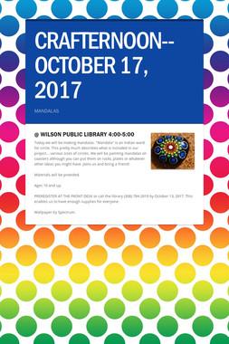 CRAFTERNOON--OCTOBER 17, 2017