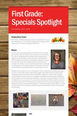 First Grade:    Specials Spotlight
