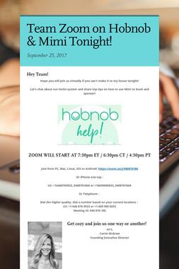 Team Zoom on Hobnob & Mimi Tonight!