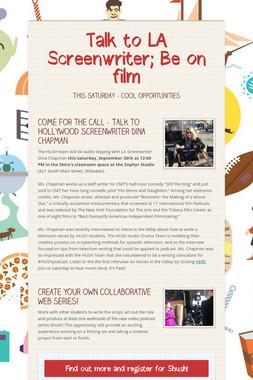 Talk to LA Screenwriter; Be on film