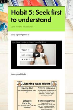 Habit 5: Seek first to understand