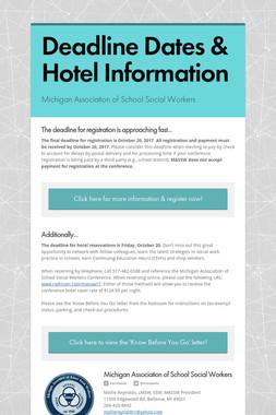 Deadline Dates & Hotel Information