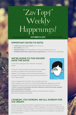 """""""ZavTop4"""" Weekly Happenings!"""