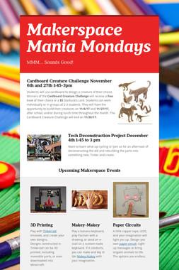 Makerspace Mania Mondays