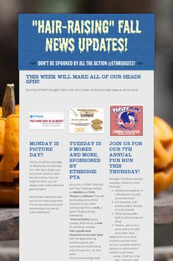 """Hair-raising"" Fall News Updates!"