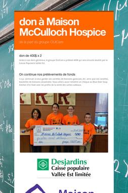 don à Maison McCulloch Hospice