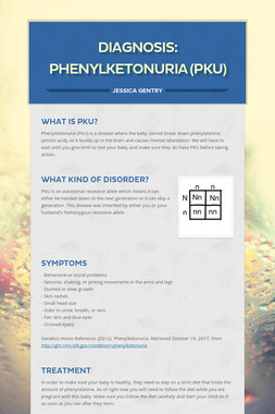 Diagnosis: Phenylketonuria (PKU)