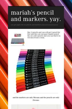mariah's pencil and markers. yay.
