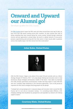 Onward and Upward our Alumni go!
